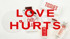 LOVE HURTS. Love Hurts: A first aid kit for a broken heart.