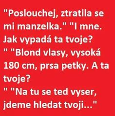 Poslouchej ztratila se mi manželka... Digital Marketing Trends, Funny Texts, Haha, Jokes, Husky Jokes, Animal Jokes, Funny Texts Jokes, Funny Jokes, Cute Texts
