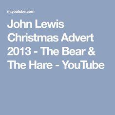 John Lewis Christmas Advert 2013 - The Bear & The Hare - YouTube