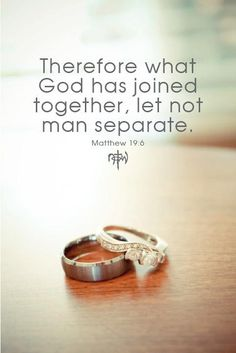 They are no longer two, but one. So a person must not separate what God has joined together. {Matthew 19:6}