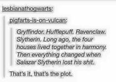 Then everything changed when Salazar Slytherin lost his shit