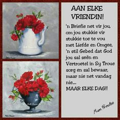 Afrikaans Good Morning Wishes, Good Morning Quotes, Friend Friendship, Friendship Quotes, Qoutes, Life Quotes, Evening Greetings, Afrikaanse Quotes, Goeie More