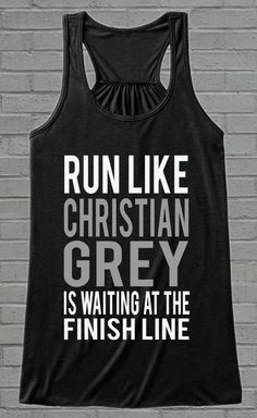 Run Like Christian Grey Is At The Finish Line | Limited Edition | Bella Flowy Tank Top | Click Image To Purchase