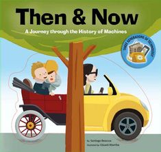 The Hardcover of the Then & Now: A Journey through the History of Machines by Santiago Beascoa, Eduard Altarriba Fun Illustration, Grandparents Day, Kids Boxing, Stories For Kids, Book Authors, The Good Old Days, Book Photography, Then And Now, Teaching Kids