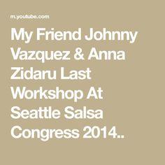 My Friend Johnny Vazquez & Anna Zidaru Last Workshop At Seattle Salsa Congress 2014.. Bachata Dance, Seattle, Salsa, Workshop, Math, Atelier, Work Shop Garage, Math Resources, Salsa Music