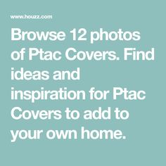 Browse 12 photos of Ptac Covers. Find ideas and inspiration for Ptac Covers to add to your own home.