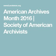 American Archives Month 2016 | Society of American Archivists