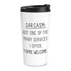 Sarcastic? Me? Never.