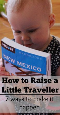 7 Ways to Raise a Little Traveller - Read more at www.babycantravel.com