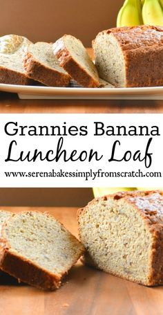 Grannnies Banana Luncheon Loaf. The best banana bread recipe ever with a healthier option!