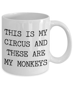 Items similar to This is my Circus and These Are My Monkeys Mug Funny Mom Coffee Mug Funny Mom Gifts Funny Mom Cup Mug for Mom Mug for Mother Gift on Etsy Funny Coffee Cups, Funny Mugs, Funny Gifts, Coffee Gifts, Coffee Mugs, Coffee Art, Printable Gift Cards, Diy Gifts For Mom, Novelty Mugs