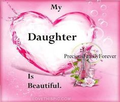 Mother Quotes : Illustration Description My Daughter Is Beautiful Krystal, Amanda Precious Family Forever♡ Short Daughter Quotes, Beautiful Daughter Quotes, Mother Daughter Quotes, I Love My Daughter, Love My Kids, Mother Quotes, I Love Girls, Beautiful Love, Family Love