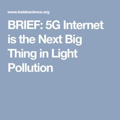 BRIEF: 5G Internet is the Next Big Thing in Light Pollution