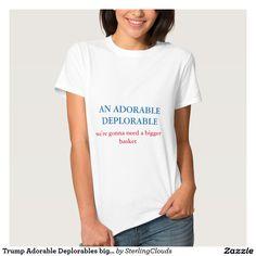 Trump Adorable Deplorables bigger basket red blue T-Shirt