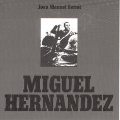 Miguel Hernandez, an album by Joan Manuel Serrat on Spotify