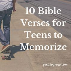 Girls to Grow: 10 Bible Verses for Teens to Memorize