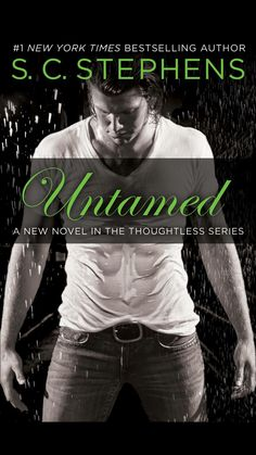 """""""Untamed"""" A new Novel in the Thoughtless series - (Griffin's Story) by S.C. Stephens...."""