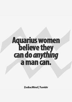 Truth Aquarius women & we can