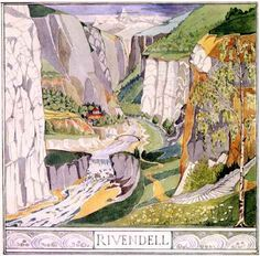 Rivendell. by JRR Tolkien