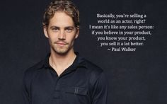 Quotes from Paul Walker