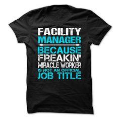 Facility Manager - T-Shirt, Hoodie, Sweatshirt