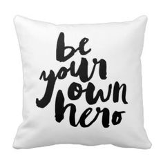 BE YOUR OWN HERO | THROW PILLOW