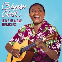Leave Me Alone (feat. Manu Chao & Machel Montano) [Kubiyashi Remix] by Calypso Rose Manu Chao, Chaos 2, Leave Me Alone, She Song, Old Women, Singer, Lady, Music, Rose