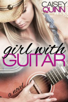Girl with Guitar series - (Book #1 Girl with Guitar) - Caisey Quinn