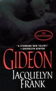 Gideon (Nightwalkers, Book 2) (The Nightwalkers, Book 2) by Jacquelyn Frank, http://www.amazon.com/gp/product/B000QCTOTK/ref=cm_sw_r_pi_alp_0HTpqb0X93PKG