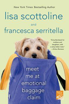 Meet Me at Emotional Baggage Claim - Lisa Scottoline &...: Meet Me at Emotional Baggage Claim - Lisa Scottoline & Francesca… #Parenting