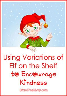 Alternatives to the traditional Elf on the Shelf ... focusing on the character trait of kindness
