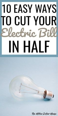 Tips for how to save on your electric bill - I have managed to cut my electric bill in half by implementing these simple tips at home!