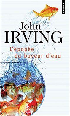 Amazon.fr - L'Epopée du buveur d'eau - John Irving, Michel Lebrun - Livres