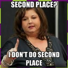 abby lee miller - SECOND PLACE? I DON'T do second place