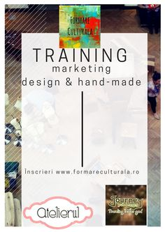 Training de marketing marca Formare Culturală pentru pentru comunitatea de design și hand-made