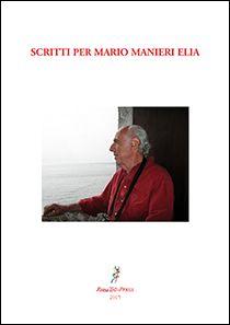 Scritti per Mario Manieri Elia : atti delle giornate di studio, Roma 2-3 aprile 2013 / a cura di Francesco Cellini e Margarita Segarra Lagunes. + info: http://ojs.romatrepress.uniroma3.it/index.php/MANIERI