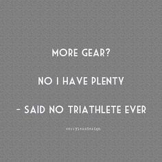 There is always something else to buy..... I need a new bag, a sleeveless wetsuit, new cleats, winter gloves, a nose clip?, a new bike.......... @worrylessdesign