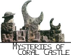 In Homestead Florida a single Man build a Castle Made of Coral, in a  mysterious unknown way.