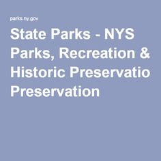 State Parks - NYS Parks, Recreation & Historic Preservation