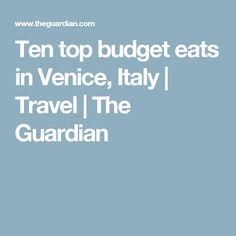 Ten top budget eats in Venice, Italy | Travel | The Guardian
