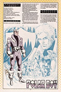 Polar Boy: From a planet where everything was very hot all the time. He actually led the Legion of Super-Heroes for a while, but nobody considered it a particularly stellar administration.