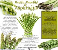 Asparagus contains asparigine, a natural diuretic that helps to remove waste and excess fluids from the body