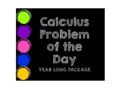 This is a bundle of all of my Calculus Problems of the Day. Each month contains 20 questions. There are currently 140 questions in this package. (There will eventually be 160 questions as soon as I finish April.) See the link for each individual month to see an expanded preview for that month.