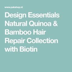 Design Essentials Natural Quinoa & Bamboo Hair Repair Collection with Biotin