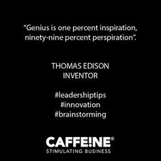 famously said 'Genius is one percent ninety-nine percent perspiration'. It seems that today's have gone the other way, somehow hoping to produce maximum inspiration from minimal effort. One Percent, Leadership Quotes, Has Gone, Caffeine, Effort, Innovation, Minimal, Cards Against Humanity, Photo And Video