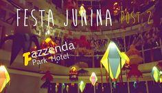 Não me Chama de Moreninha: Festa Junina Fazzenda Park Hotel - 3º dia e Mais D...