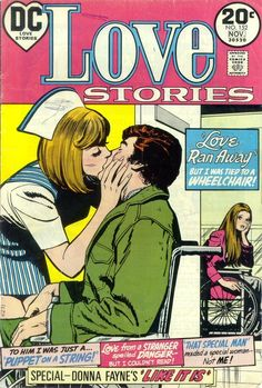 """Love ran away but I was tied to a wheelchair!"" ~ Cheesy nurse themed comic book. 'Love Stories', #152, October 1973."