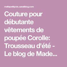 Couture pour débutante vêtements de poupée Corolle: Trousseau d'été - Le blog de Mademoiselle Petit Pois Mademoiselle, Blog, Snap Peas, Tricot, Dress, Paper Pieced Patterns, Blogging