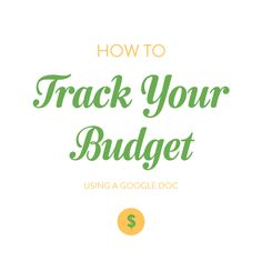 Exactly how to track your budget (and more!) using a Google Doc