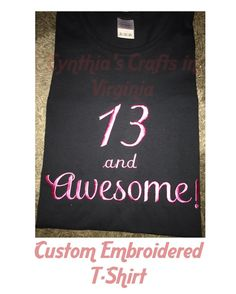 Custom Embroidered T-Shirt  #customembroidery #embroidery #13yearsold #newteen #teentshirt #cynthiascraftsinvirginia #embroideredtshirt #tshirt #shoplocal #woodbridge